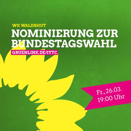 Einladung zur Nominierung für den Wahlkreis Waldshut zur Bundestagswahl